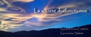 La Société dysfonctionne - Cathelin
